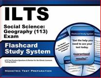 ILTS Social Science Geography (113) Exam Flashcard Study System : ILTS Test Practice Questions and Review for the Illinois Licensure Testing System, ILTS Exam Secrets Test Prep Team, 1621209377