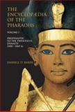 Encyclopedia of Egyptian Pharaohs : Predynastic Through Twentieth Dynasty, 3200 BC-1085 BC, Baker, Darrell D., 1905299370