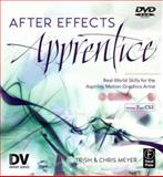 After Effects Apprentice : Real-World Skills for the Aspiring Motion Graphics Artist, Meyer, Trish and Meyer, Chris, 0240809386