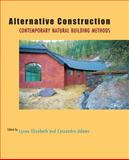 Alternative Construction : Contemporary Natural Building Methods, , 0471719382