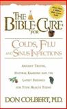 The Bible Cure for Colds, Flu and Sinus Infections, Donald Colbert, 088419938X