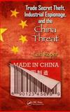 Trade Secret Theft, Industrial Espionage, and the China Threat, Carl Roper, 143989938X
