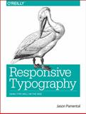 Responsive Typography : Using Type Well on the Web, Pamental, Jason, 1449319386