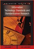 Advanced Topics in Information Technology Standards and Standardization Research, Volume 1, Kai Jakobs, 1591409381
