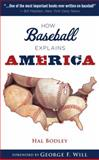 How Baseball Explains America, Hal Bodley, 1600789382