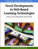 Novel Developments in Web-Based Learning Technologies: Tools for Modern Teaching : Tools for Modern Teaching, Nikos Karacapilidis, 1605669385