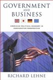 Government and Business : The United States in Comparative Perspective, Lehne, Richard, 1889119385