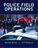 Police Field Operations : Theory Meets Practice, Birzer, Michael and Roberson, Cliff, 0133599388