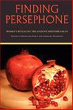 Finding Persephone : Women's Rituals in the Ancient Mediterranean, , 0253219388