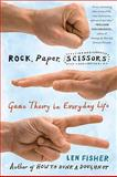Rock, Paper, Scissors, Len Fisher, 0465009387