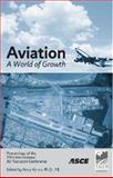 Aviation, a World of Growth and Change : Proceedings of the 29th International Air Transport Conference, August 19-22, 2007, Irving, Texas, Varma, Amily, 0784409382