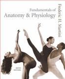 Fundamentals of Anatomy and Physiology with Interactive Physiology 8-System Suite, Martini, Frederic H., 0805359389