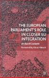 European Parliament's Role in Closer EU Integration, Corbett, Richard, 0333949382