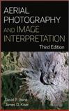 Aerial Photography and Image Interpretation, Paine, David P. and Kiser, James D., 0470879386