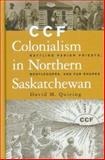 CCF Colonialism in Northern Saskatchewan 9780774809382