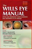 The Wills Eye Manual : Office and Emergency Room Diagnosis and Treatment of Eye Disease, Gerstenblith, 1451109385