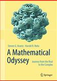 A Mathematical Odyssey : Journey from the Real to the Complex, Krantz, Steven G. and Parks, Harold R., 1461489385
