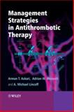 Management Strategies in Antithrombotic Therapy, Askari, Arman and Lincoff, Michael, 0470319380