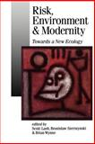 Risk, Environment and Modernity 9780803979383