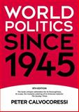 World Politics Since 1945, Calvocoressi, Peter, 1405899387