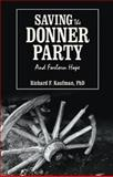 Saving the Donner Party, Richard F. Kaufman, 1480809381