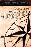Secrets of the World's Undiscovered Treasures, Lionel Fanthorpe and Patricia Fanthorpe, 155002938X