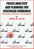 Police Analysis and Planning for Vehicular Bombings 9780398069384