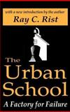 The Urban School : A Factory for Failure, Rist and Rist, Ray, 0765809389