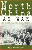 North China at War, Feng Chongyi, David S. G. Goodman, 0847699382