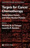 Targets for Cancer Chemotherapy : Transcription Factors and Other Nuclear Proteins, , 0896039382