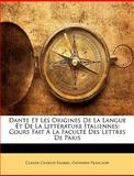 Dante et les Origines de la Langue et de la Littérature Italiennes, Claude Charles Fauriel and Giovanni Franciosi, 114572938X