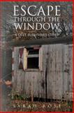 Escape Through the Window, Sarah Rose, 1475259387