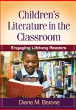 Children's Literature in the Classroom : Engaging Lifelong Readers, Barone, Diane M., 1606239384