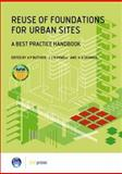Reuse of Foundations for Urban Sites : A Best Practice Handbook, Butcher, A. P. and Powell, John J. M., 1860819389