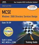 MCSE Training Guide (70-219), Scott Archer and Ed Tittel, 0789729385