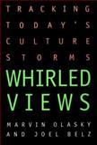 Whirled Views, Marvin Olasky and Joel Belz, 0891079386