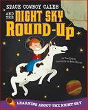 Space Cowboy Caleb and the Night Sky Round-Up, Tina Dybvik, 1479519383