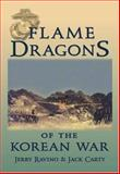 Flame Dragons of the Korean War, Jerry Ravino and Jack Carty, 1563119382