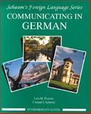 Communicating in German : Intermediate Level, Feuerle, Lois and Schmitt, Conrad J., 007056938X