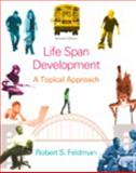 Lifespan Development : A Topical Approach Plus NEW MyPsychLab with EText -- Access Card Package, Robert S. Feldman Ph.D., 0205989381