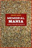 Memorial Mania : Public Feeling in America, Doss, Erika, 0226159388