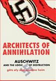 Architects of Annihilation : Auschwitz and the Logic of Destruction, Aly, Götz and Heim, Susanne, 0691089388
