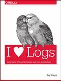 I Heart Logs, Jay Kreps, 1491909382