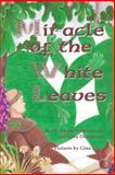 Miracle of the White Leaves B&w, Stephen Dunnivant, 149541938X