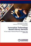 Innovative Technology Based Library Services, Mohammad A. M. Wadaan and Abdelrahim Antar Abdelrahman Mady, 365910938X