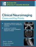 Clinical Neuroimaging : Cases and Key Points, Mazumdar, Avi and Romanelli, Pantaleo, 0071479384