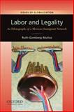 Labor and Legality : An Ethnography of a Mexican Immigrant Network, Gomberg-Muñoz, Ruth, 0199739382