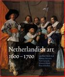 Netherlandish Art in the Rijksmuseum 1600-1700, Baarsen, Reinier J. and Cornelis, Bart, 0300089384