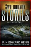 Switchback Stories, Iain Edward Henn, 0980849381