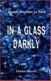 In a Glass Darkly, J. Sheridan Le Fanu, 1402199384